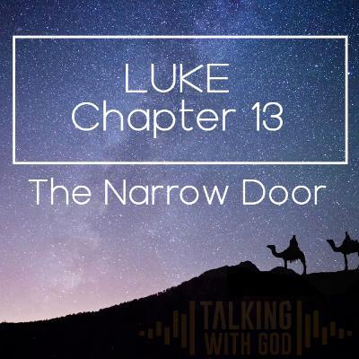 12 Days to Christmas - Luke Chapter 13 - The Narrow Door