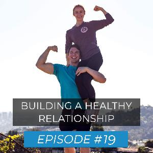 Ep. #19 | Lindsey Rago | Building a Healthy Relationship