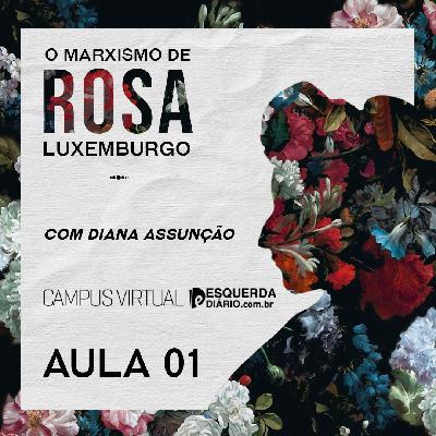 1: CAMPUS VIRTUAL - O Marxismo de Rosa Luxemburgo: Aula 1