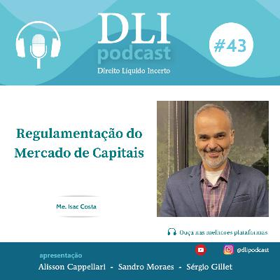 #43 – Regulamentação do Mercado de Capitais – com Isac Costa