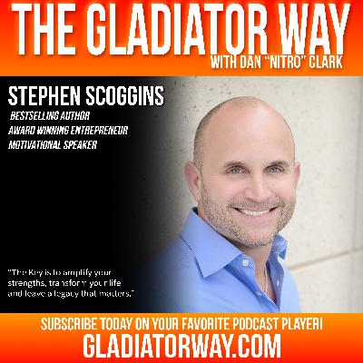 39: Stephen Scoggins | Bestselling Author & Motivational Speaker