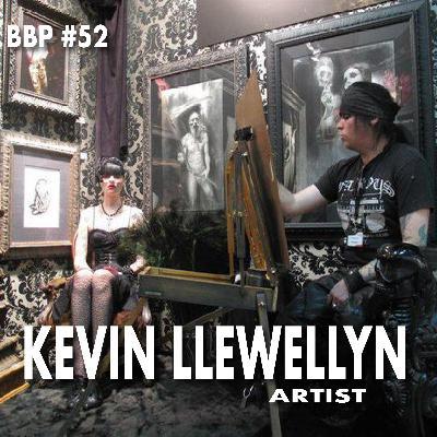 Episode #52 - Kevin Llewellyn: Artist