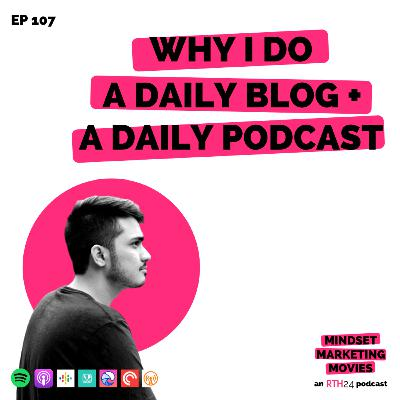 Why I do a Daily Blog and a Daily Podcast? || Ep 107 || an RTH24 podcast