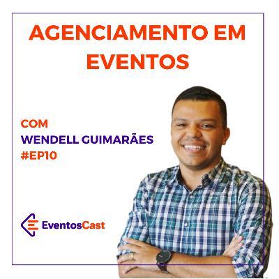EventosCast T2E10 - Agenciamento em Eventos com Wendell Guimarães
