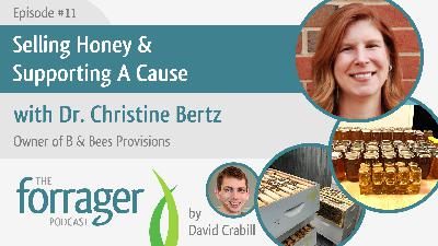 Selling Honey & Supporting A Cause with Dr. Christine Bertz