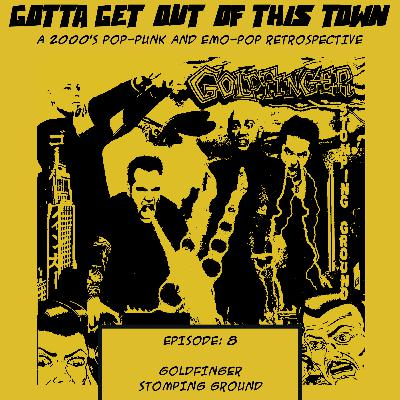 Episode 8: Goldfinger - Stomping Ground