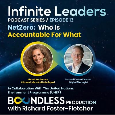 EP13 Infinite Leaders: Michal Nachmany, Climate Policy and Data Expert: NetZero: who is accountable for what