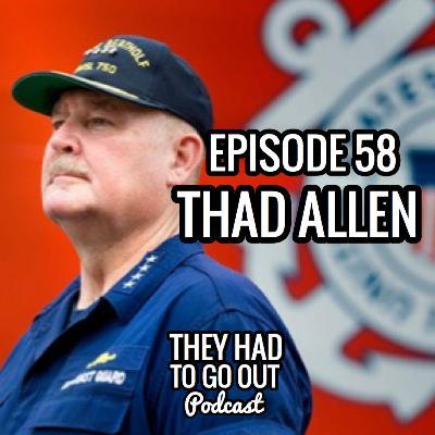 Episode 58: Thad Allen - 23rd Commandant of the Coast Guard (Ret.)