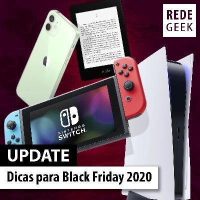 UPDATE - Dicas para Black Friday 2020
