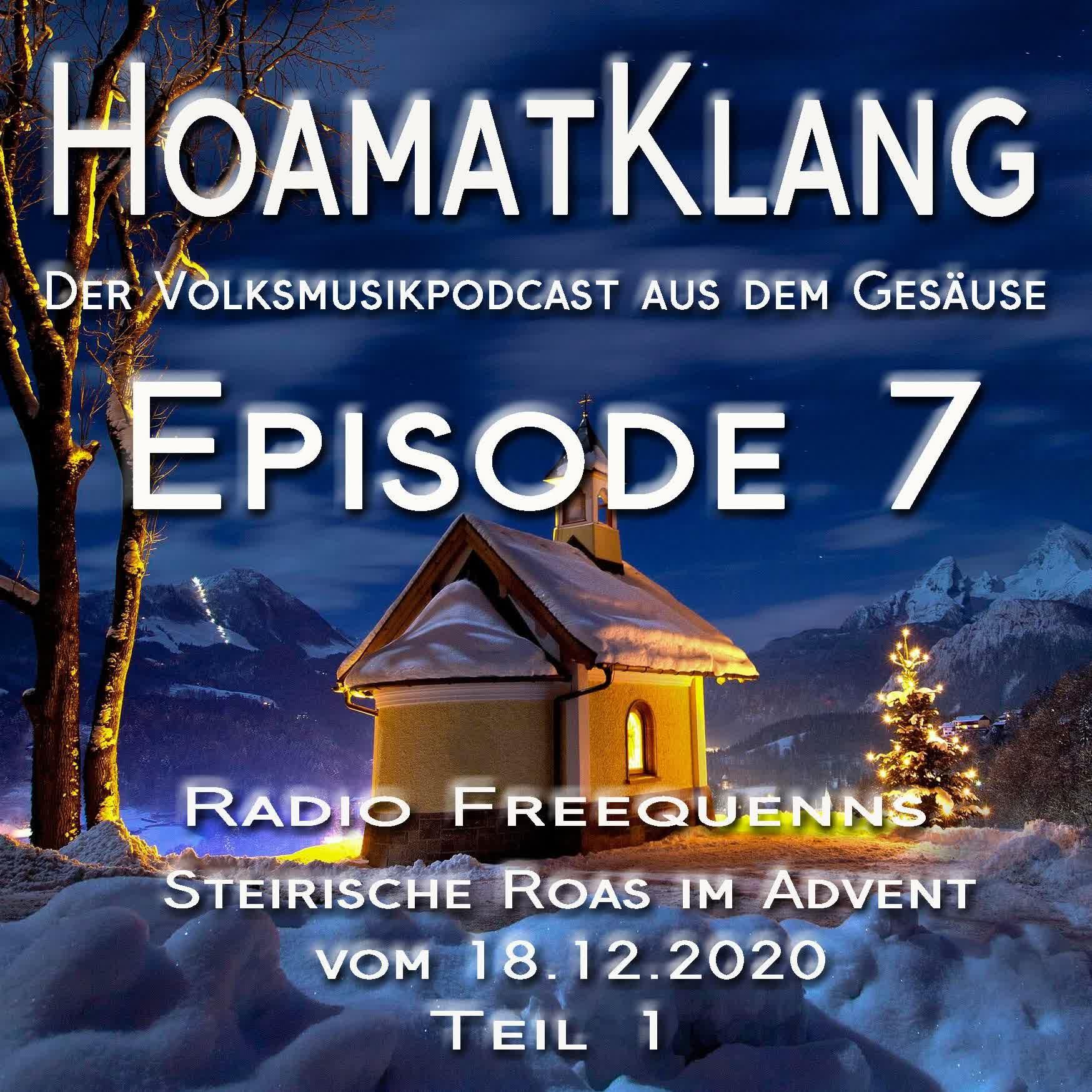 Hoamatklang_Episode_7_Steirische Roas im Advent vom 18.12.2020 Teil 1