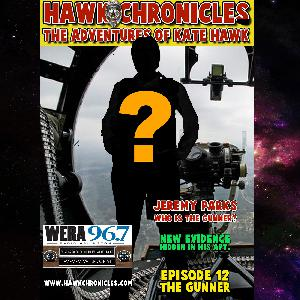 """Episode 12 Hawk Chronicles """"The Gunner"""""""