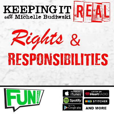 KEEPING IT REAL - RIGHTS & RESPONSIBILITIES