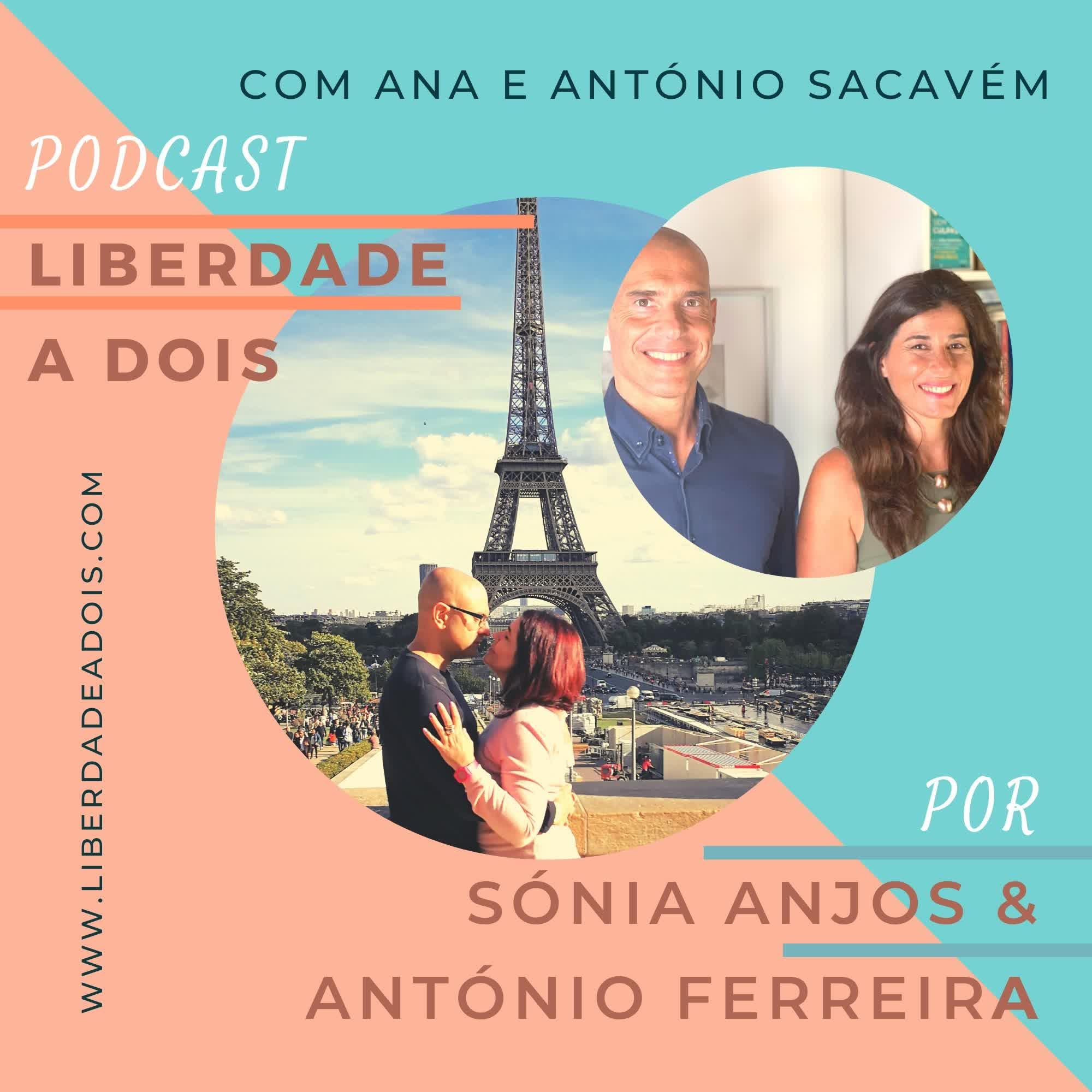 #08 T2 - Ana e António Sacavém - Empreender em casal É Harmonia ou Agonia?