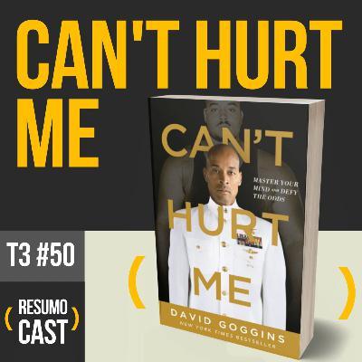 T3#050 Cant Hurt Me | David Goggins
