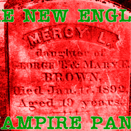 Episode 16: The New England Vampire Panic