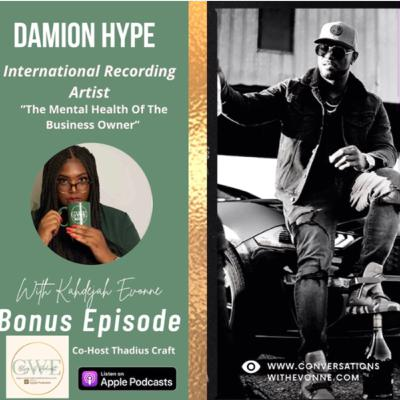 Season 3 Bonus Episode: The Mental Health Of The Business Owner with Damion Hype
