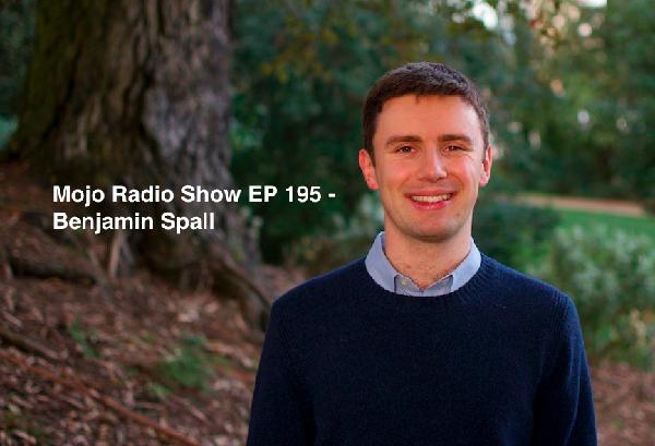 The Mojo Radio Show EP 195 - How We Can Use Rituals To Develop Our Discipline and Willpower - Benjamin Spall
