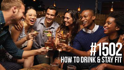 1502: How to Drink & Stay Fit