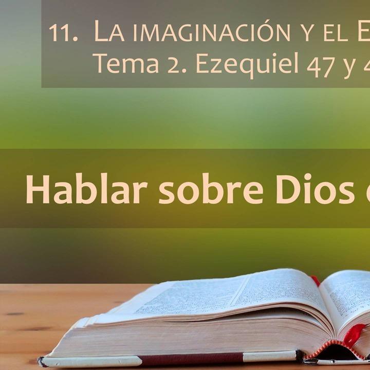 Ezequiel 47 y 48 | La imaginación y el Espíritu (2)