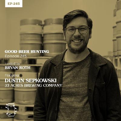 EP-245 Dustin Sepkowski of 33 Acres