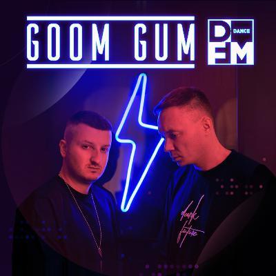 Goom Gum on DFM (2021-10-17) #86