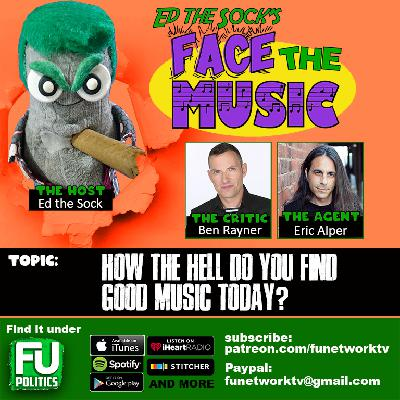 FACE THE MUSIC - WHERE & HOW DO YOU FIND GOOD MUSIC?!