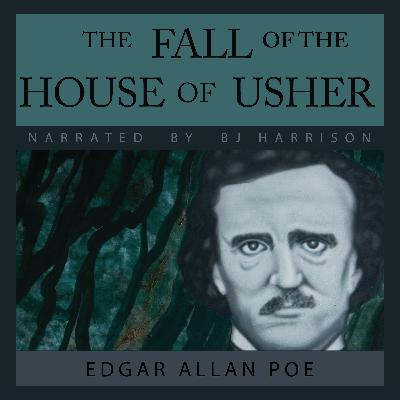 Ep. 645, The Fall of the House of Usher, by Edgar Allan Poe