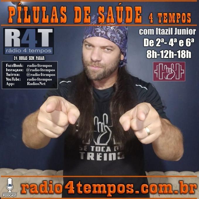 Rádio 4 Tempos - Pílulas de Saúde 129:Itazil Junior