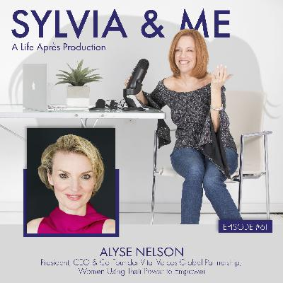 Alyse Nelson: President, CEO & Co-Founder Vital Voices Global Partnership, Using Their Power to Empower
