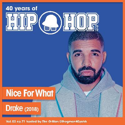 Vol.03 E72 - Nice For What by Drake released in 2018 - 40 Years of Hip Hop