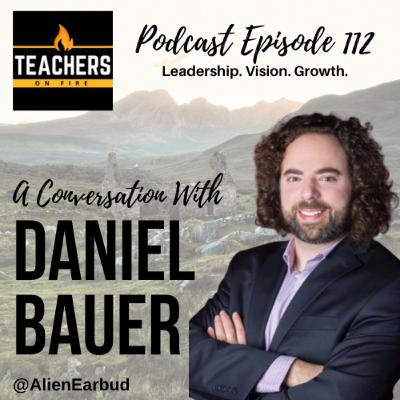 112 - Daniel Bauer: Leadership, Vision, and Growth