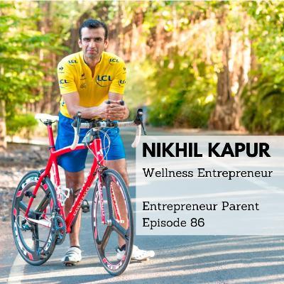 EP 86 - Entrepreneur Parent - Nikhil Kapur - Atmantan Wellness Centre