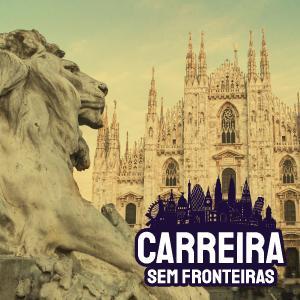 Gerente de Marketing em Milão, Itália – Carreira sem Fronteiras #31
