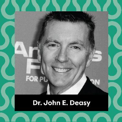 Ep. 123: Dr. John E. Deasy - Lessons in Leadership
