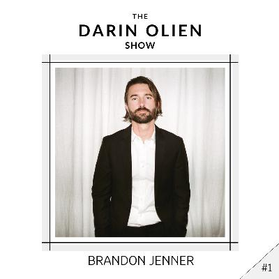 #1 Brandon Jenner On Why Empathy Is Everything