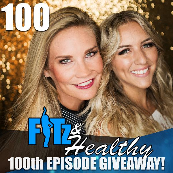 100th EPISODE GIVEAWAY! - Podcast 100 of FITz & Healthy