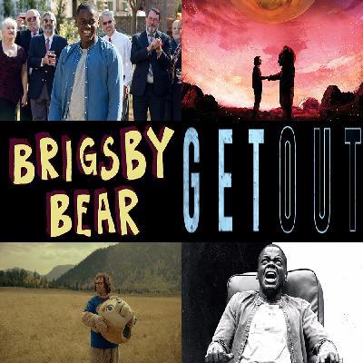 Week 151: (Get Out (2017), Brigsby Bear (2017))