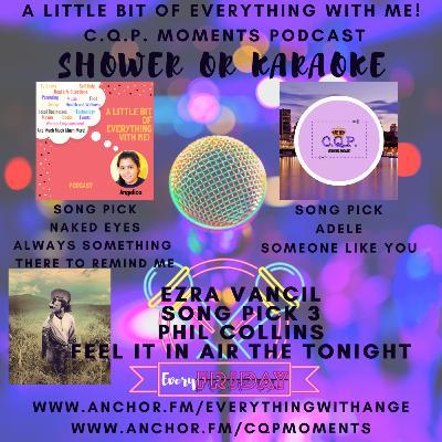 Shower or Karaoke - Special Guest Ezra Vancil