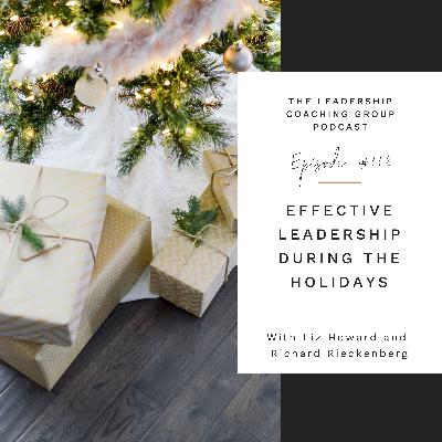 Effective Leadership During the Holidays with Liz Howard and Richard Rieckenberg