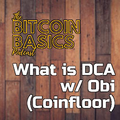 What is DCA w/ Obi (Coinfloor) | Bitcoin Basics (72)