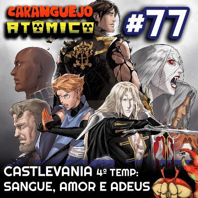 #77 | Castlevania 4ª temp: Sangue, amor e adeus