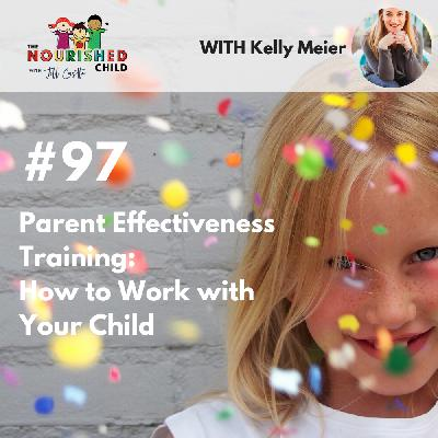 TNC 097: Parent Effectiveness Training: How to Work with Your Child