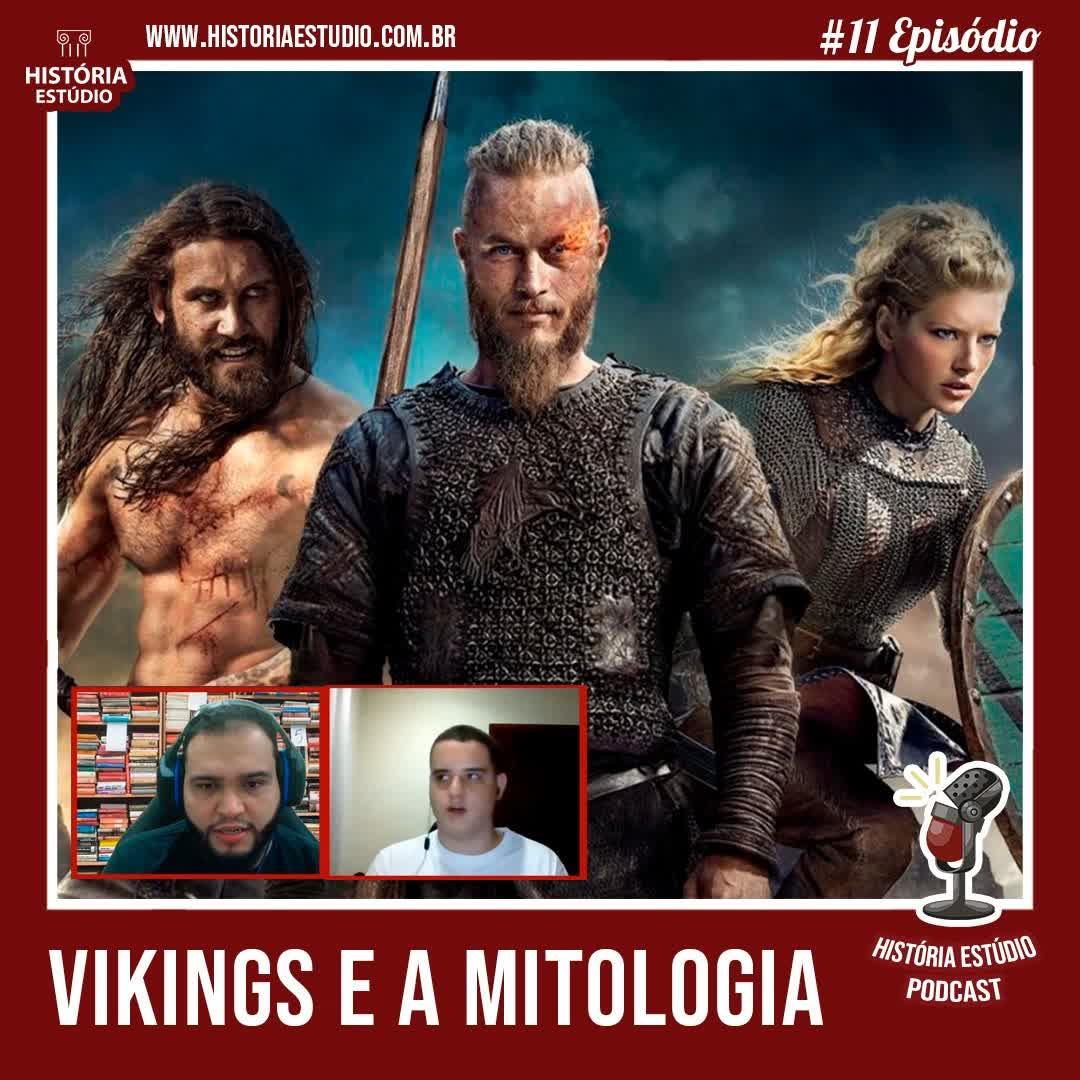 #11 Vikings e a Mitologia Nórdica