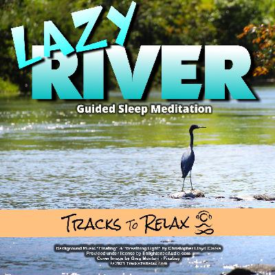 Lazy River Relaxing Sleep Meditation
