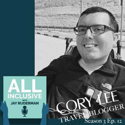 Season 3, Episode 12: Travel Blogger Cory Lee on Traveling the World with Muscular Atrophy