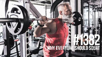 1382: Why Everyone Should Squat
