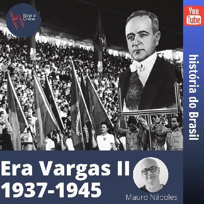 Era Vargas II (1937-45) – História do Brasil (aula 31)