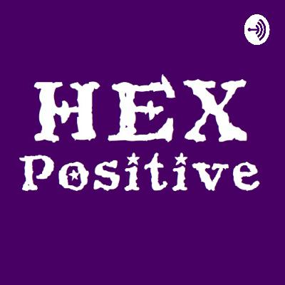 Episode 003 - Hex Positive
