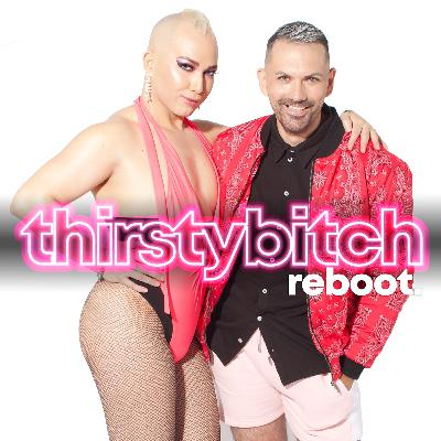 Thirsty Bitch Reboot - The Preview Show