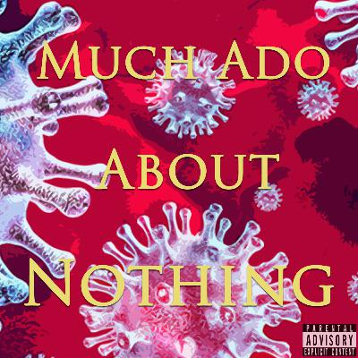 Episode 81: Much Ado About Nothing